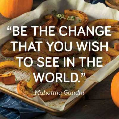 Be the (vegan) change that you wish to see in the world - exceedinglyvegan.com
